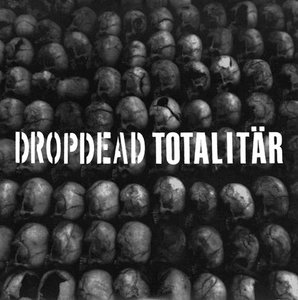 Dropdead / Totalitar - Split 7