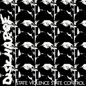 Discharge - State Violence State Control 7