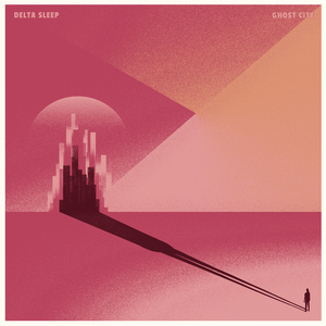 Delta Sleep – Ghost City - LP/CD
