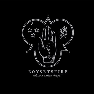 BoySetsFire - ... While A Nation Sleeps