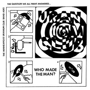 Uranium Club - Who Made The Man 7