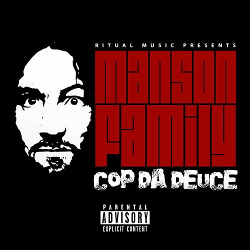 Manson Family - Cop Da Deuce