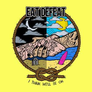 074 Eat Defeat - I Think We'll Be OK