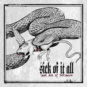 Sick Of It All - Last Act Defiance