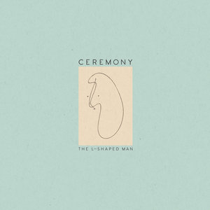 Ceremony - The L-Shaped Man LP