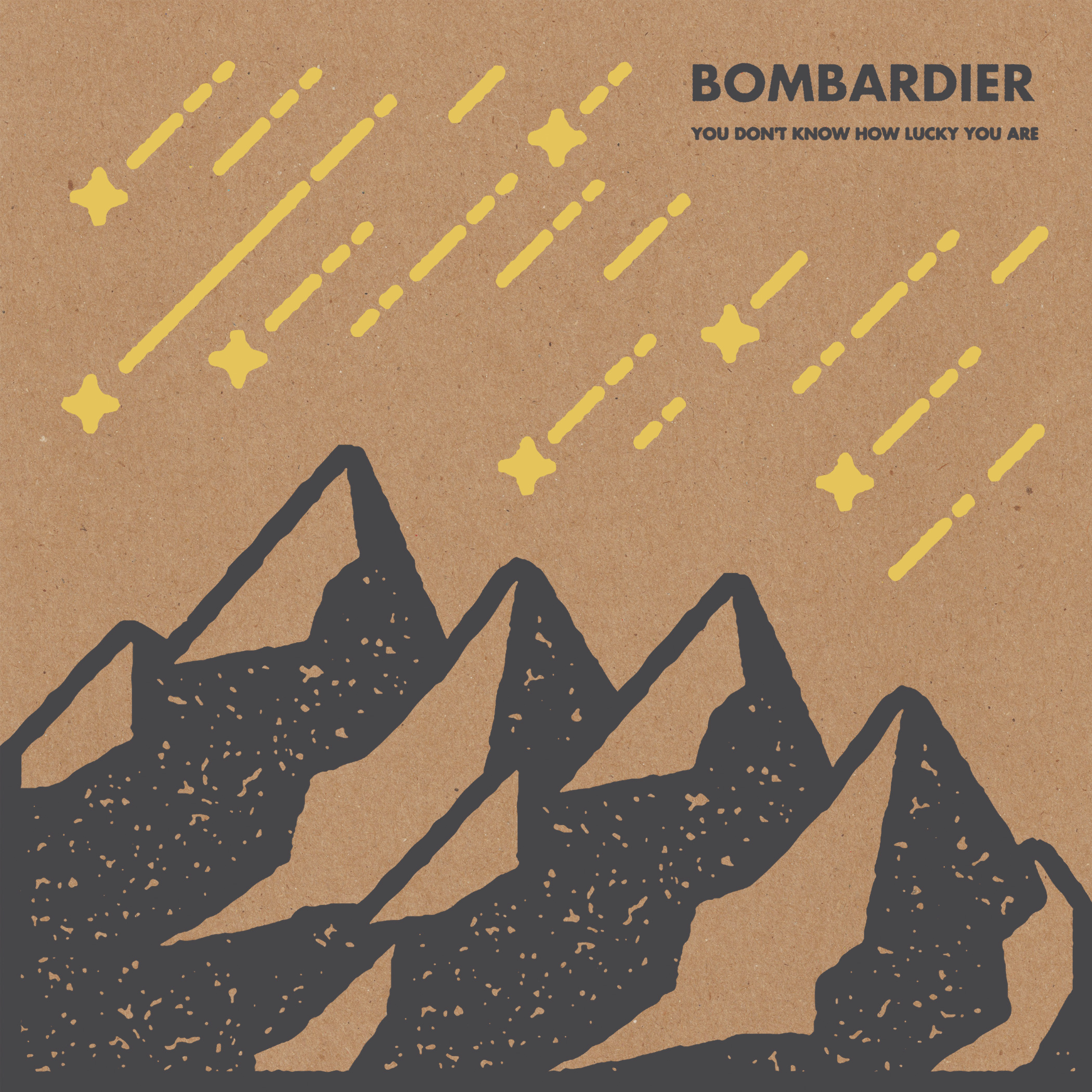 Bombardier - You Don't Know How Lucky You Are