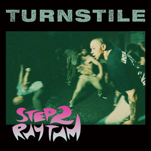 Turnstile - Step 2 Rhythm 7