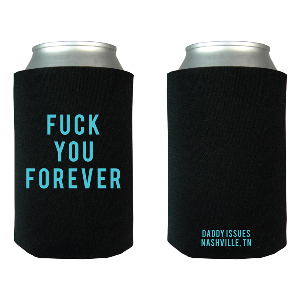Fuck You Forever Koozie