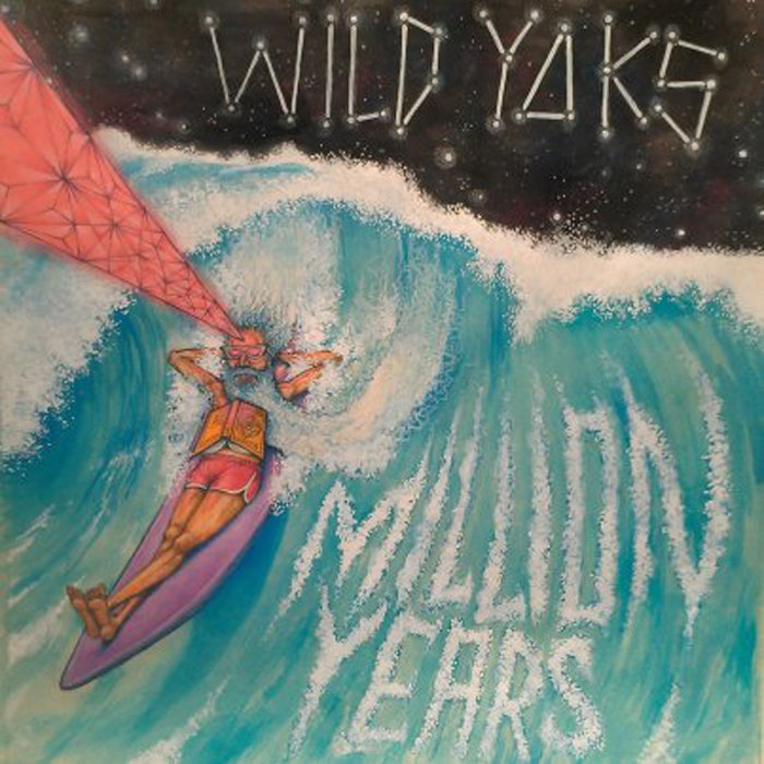 Wild Yaks - Million Years