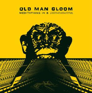 Old Man Gloom - Meditations In B LP