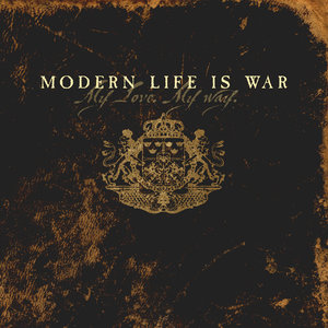 Modern Life Is War - My Love. My Way. LP