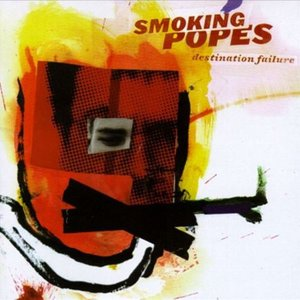 Smoking Popes - Destination Failure 2xLP