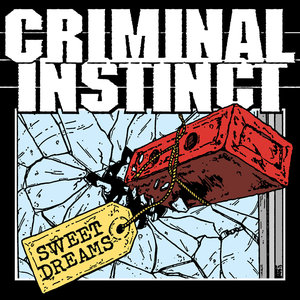 CRIMINAL INSTINCT ´Sweet Dreams´ [7