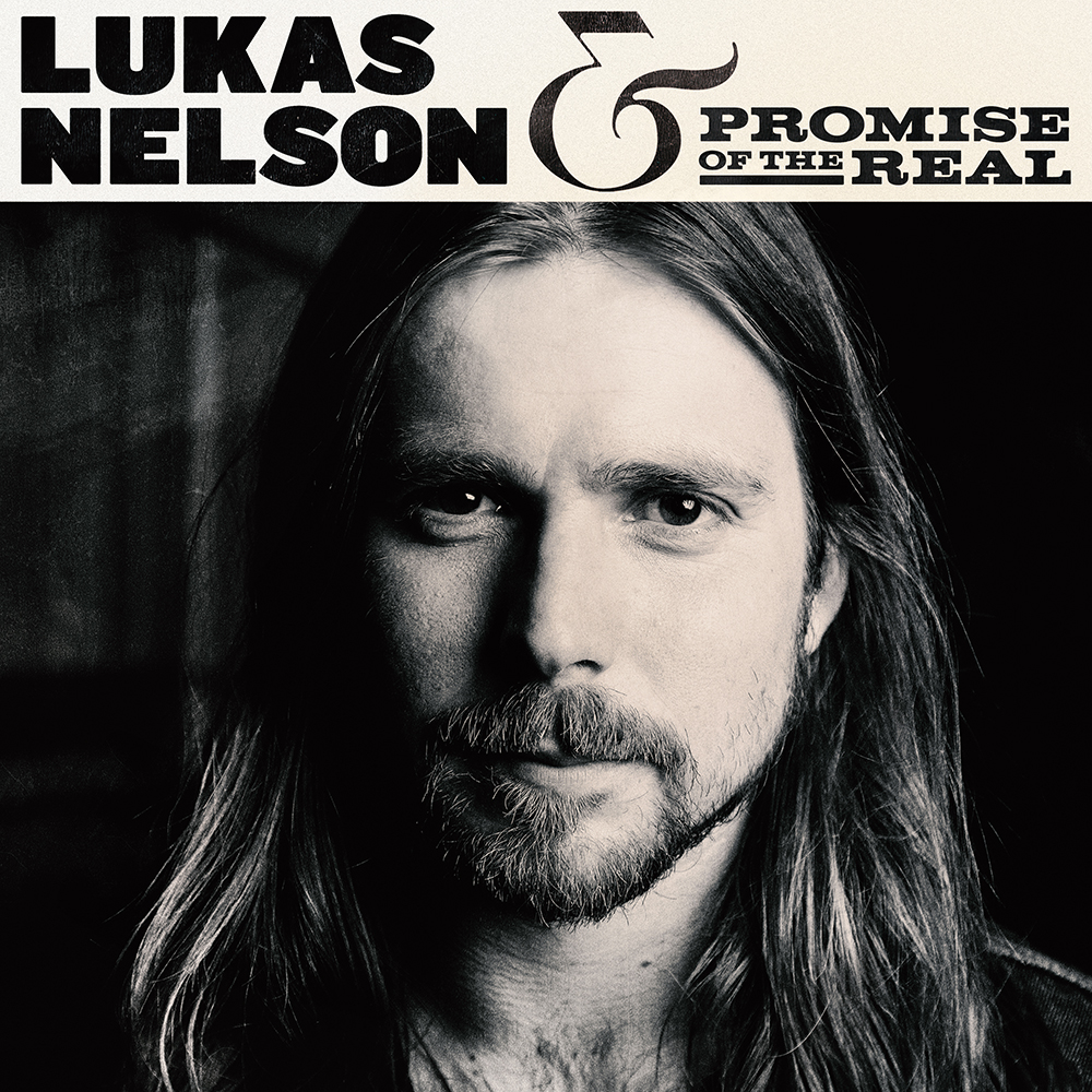 """Lukas Nelson & Promise Of The Real  """"Lukas Nelson & Promise Of The Real"""""""