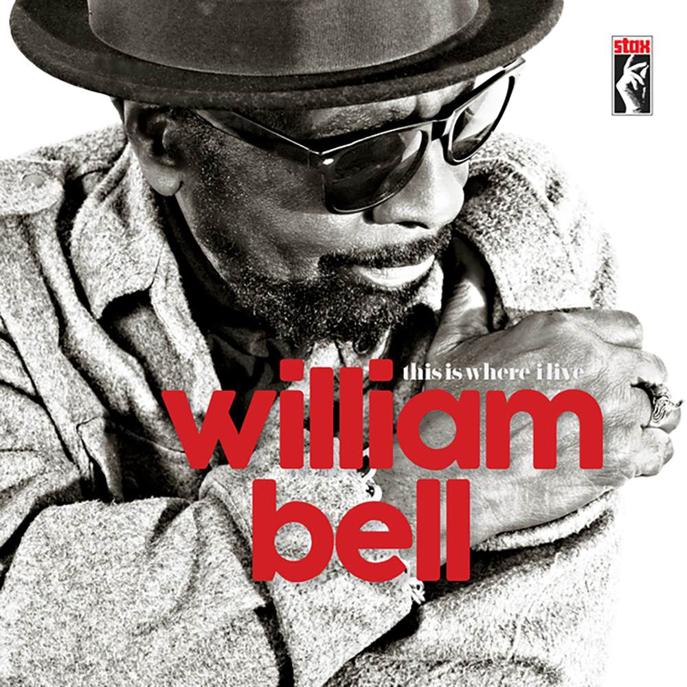 "William Bell  ""This Is Where I Live"""
