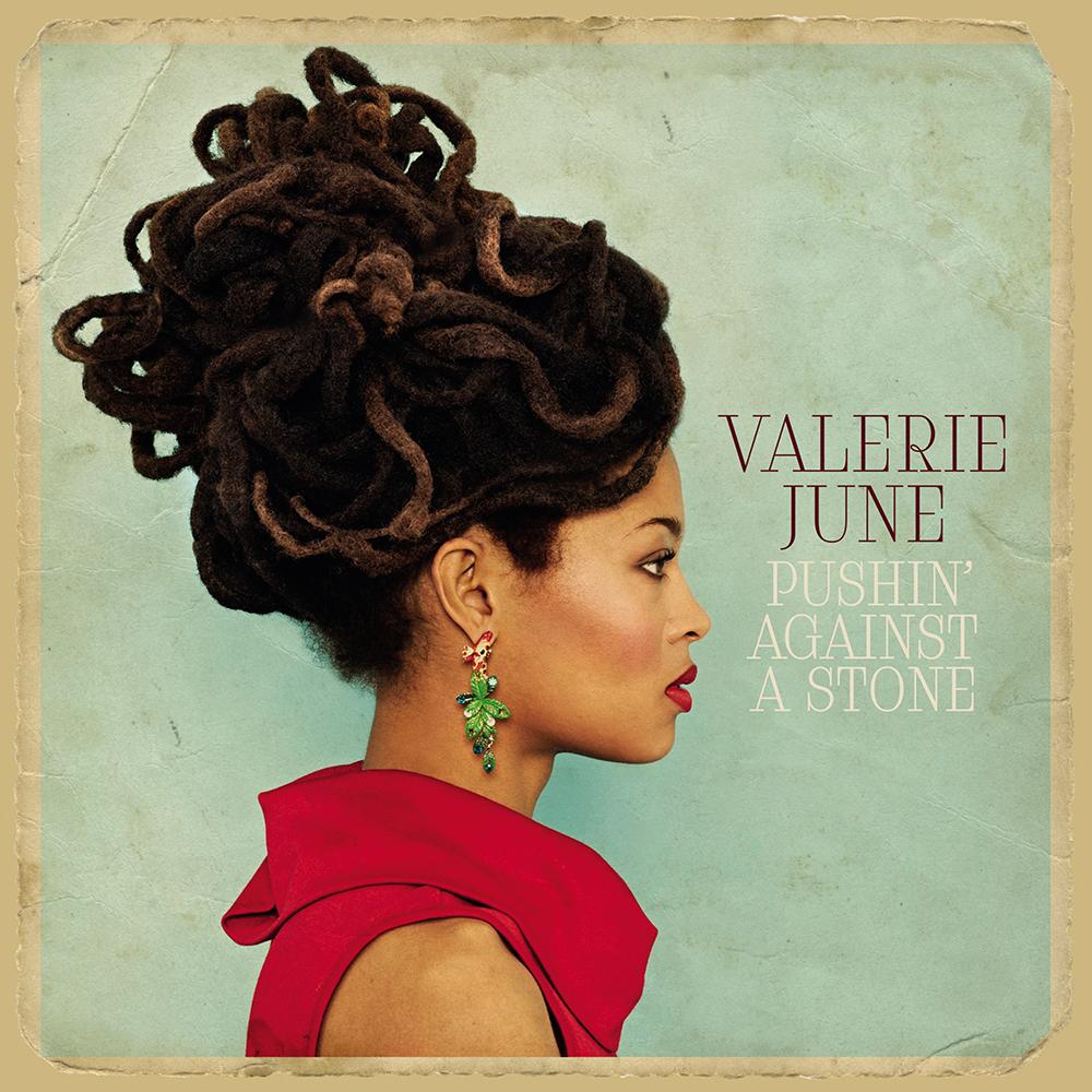 "Valerie June  ""Pushin' Against A Stone"""
