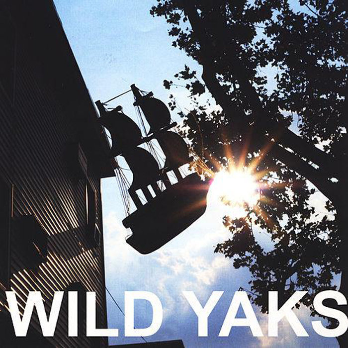 Wild Yaks - 10 Ships (Don't Die Yet)