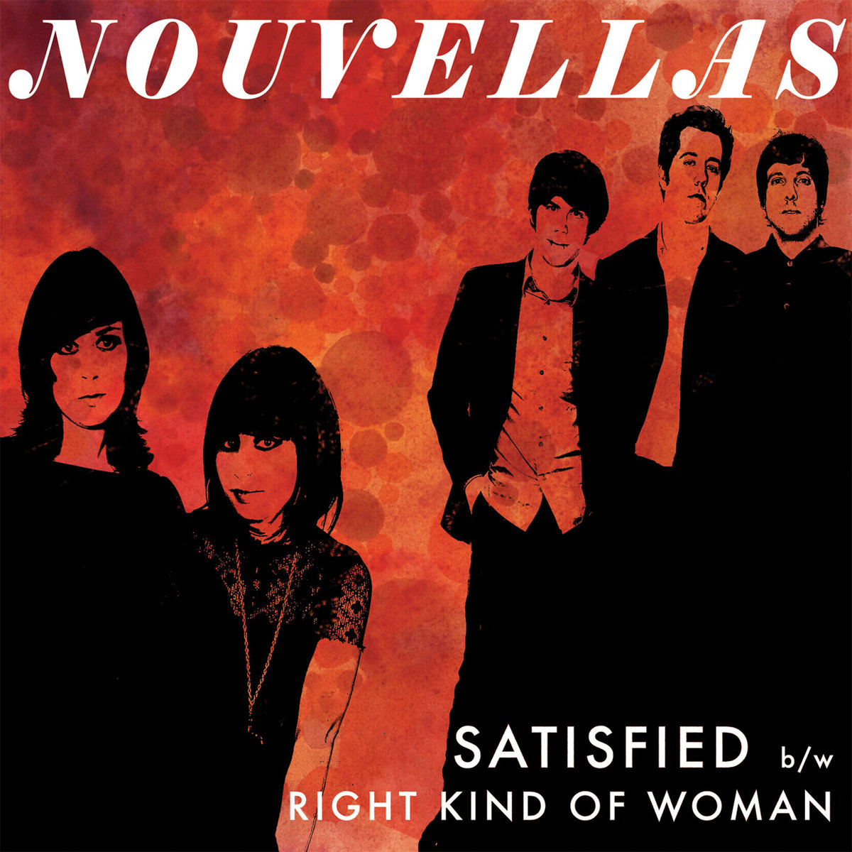 Nouvellas - Satisfied b/w Right Kind Of Woman