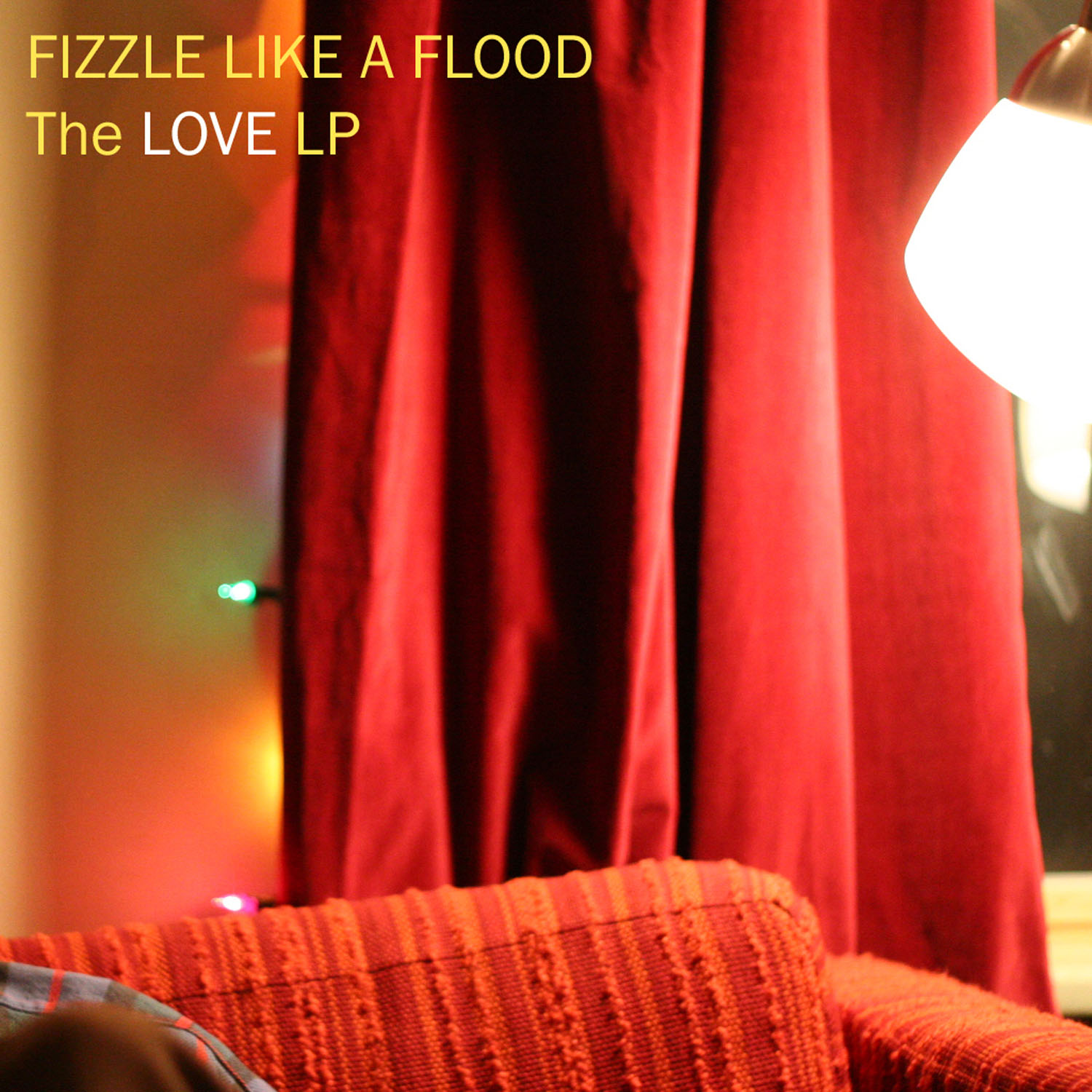 Fizzle Like A Flood - The Love LP