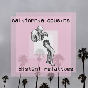 California Cousins- Distant Relatives