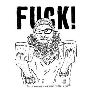 Fuck! (It's Pronounced Shit) - It's Pronounced the First Three EPs LP