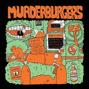 The Murderburgers - Shitty People and Toothache 7