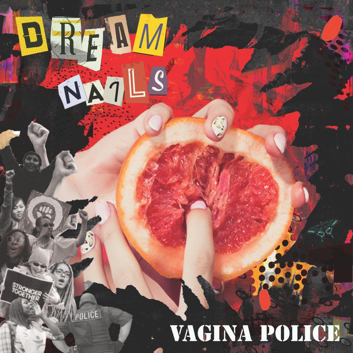 Dream Nails - Vagina Police 7