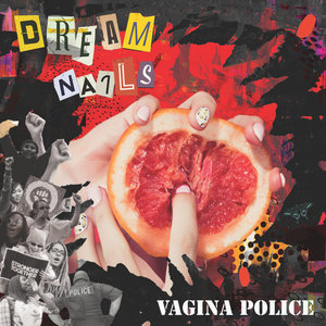 Dream Nails - Vagina Police 7