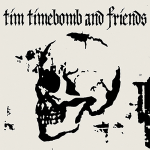 Tim Timebomb & Friends: