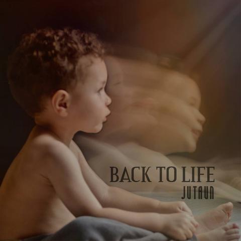 Back To Life - Jutaun