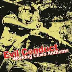 Evil Conduct: Working Class Anthems LP/CD