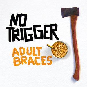 No Trigger - Adult Braces