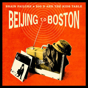 Big D And The Kids Table - Beijing To Boston