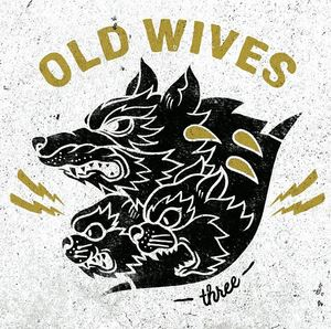Old Wives - Three