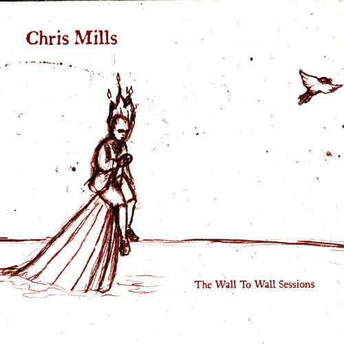 Chris Mills - The Wall To Wall Sessions