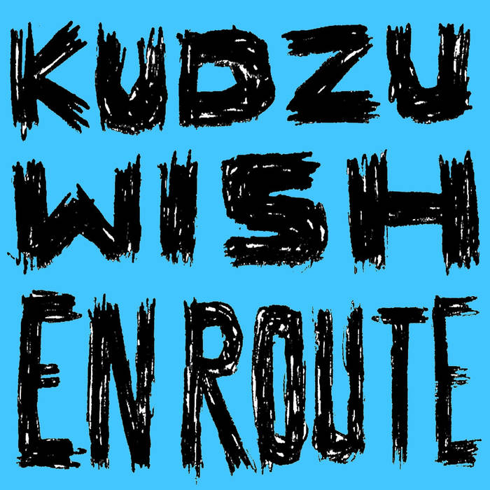 Kudzu Wish - En Route