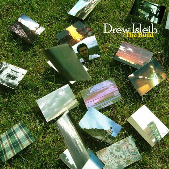 Drew Isleib - The Build