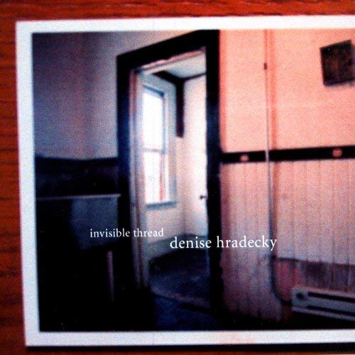 Denise Hradecky - Invisible Thread