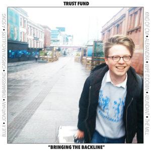 Trust Fund - Bringing The Backline LP