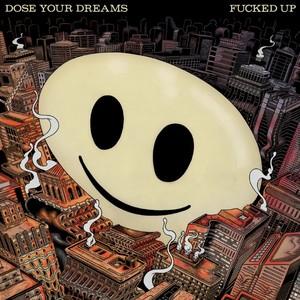 Fucked Up - Dose Your Dreams LP / CD