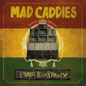 Mad Caddies - Punk Rocksteady LP