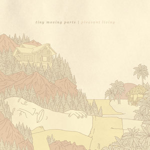 Tiny Moving Parts - Pleasant Living LP