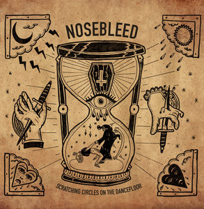 Nosebleed - Scratching Circles On The Dancefloor LP