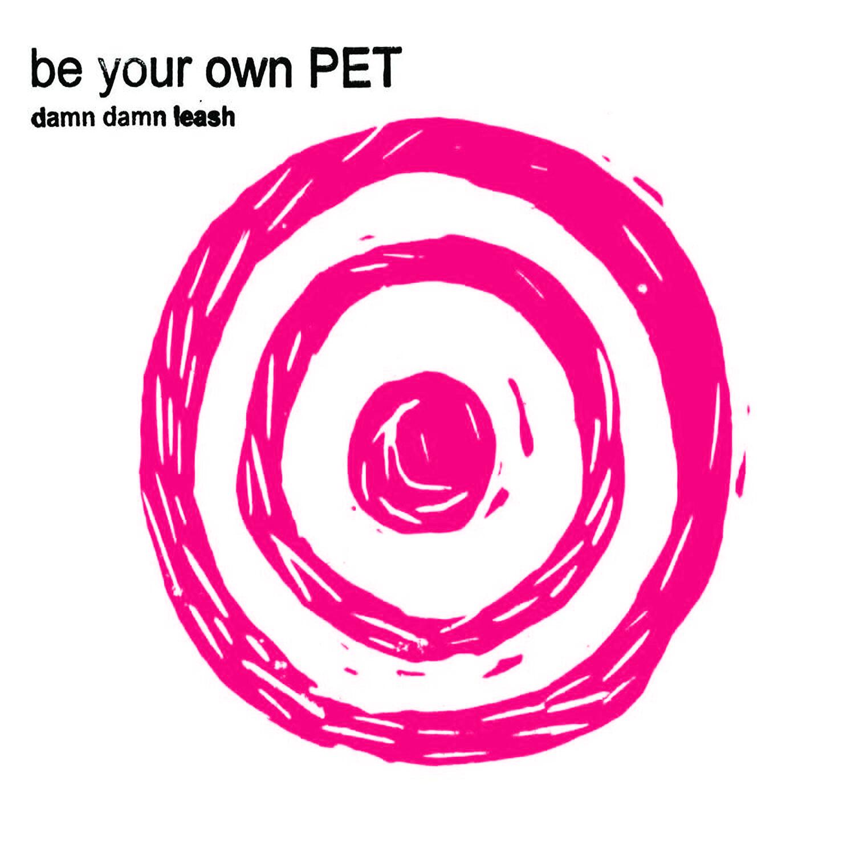 "Be Your Own PET ""Damn Damn Leash"" Original Handmade CD-R"
