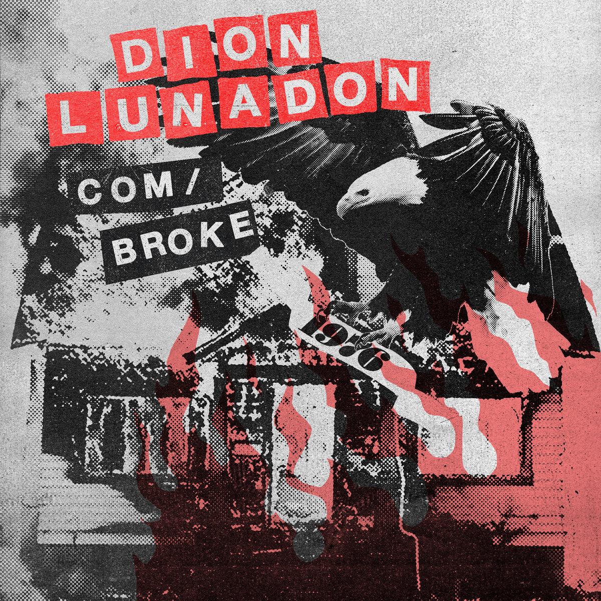 "Dion Lunadon ""Com/Broke"" 7"""