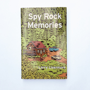 Spy Rock Memories - Larry Livermore