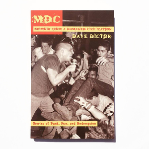 MDC: Memoir From a Damaged Civilization - Dave Dictor
