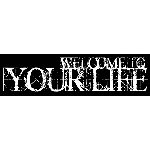 Welcome To Your Life Sticker
