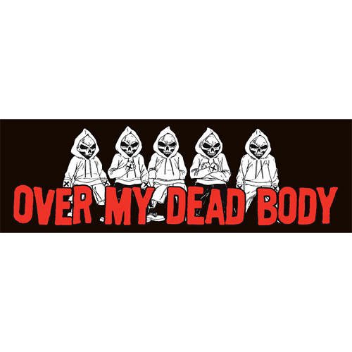 Over My Dead Body Sticker