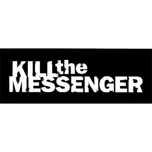 Kill the Messenger Sticker